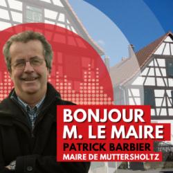 BONJOUR M. LE MAIRE DE MUTTERSHOLTZ (67)