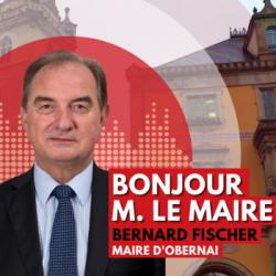 BONJOUR M. LE MAIRE D'OBERNAI (67)