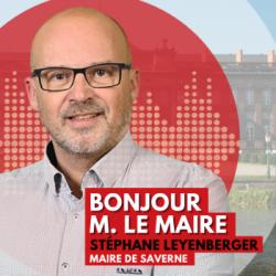 BONJOUR M. LE MAIRE DE SAVERNE (67)