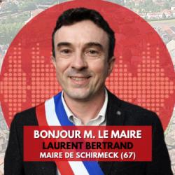 BONJOUR M. LE MAIRE DE SCHIRMECK (67)